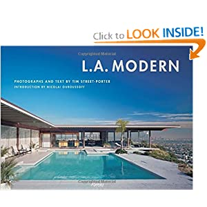 L.A. Modern Tim Street-Porter and Nicolai Ouroussoff