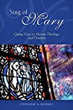 Sing of Mary: Giving Voice to Marian Theology and Devotion