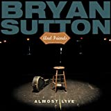 echange, troc Bryan Sutton & Friends - Almost Live