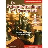 Die Tschigorin-Verteidigung nach Morosewitsch: Ein Weltklassespieler über die Eröffnung, die er beliebt gemacht...