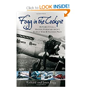 Download FOGG IN THE COCKPIT: Howard Fogg-Master Railroad Artist, World War II Fighter Pilot ebook