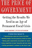 The Price of Government: Getting the Results We Need in an Age of Permanent Fiscal Crisis (0465053645) by David Osborne