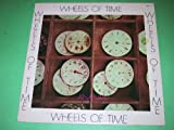 Wheels Of Time [LP record]