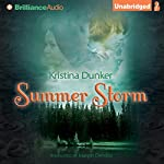 Summer Storm | Kristina Dunker,Margot Dembo (translator)