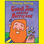 Giant Jim and the Hurricane | Jeremy Strong