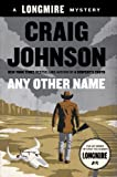 Any Other Name: A Longmire Mystery (Walt Longmire Mysteries)
