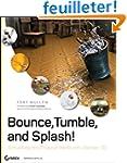 Bounce, Tumble, and Splash!: Simulati...