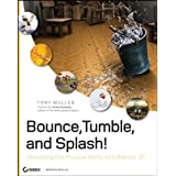 Bounce, Tumble, and Splash!: Simulating the Physical World with Blender 3Dby Erwin Coumans