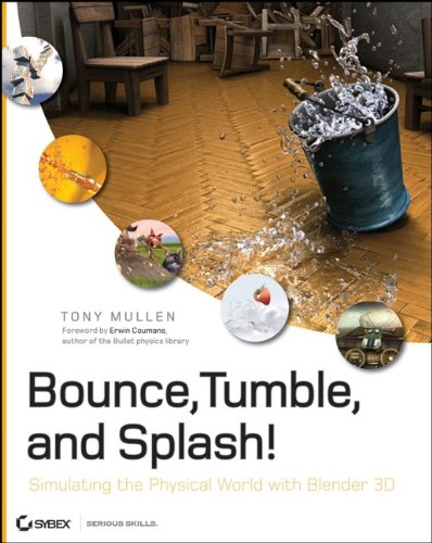 Bounce, Tumble, and Splash!: Simulating the Physical World with Blender 3D