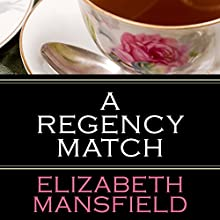 A Regency Match (       UNABRIDGED) by Elizabeth Mansfield Narrated by Penny Scott-Andrews
