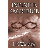 Infinite Sacrifice (Infinite Series, Book 1) ~ L.E. Waters