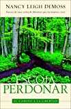 Escoja perdonar: Choosing Forgiveness (Spanish and English Edition) (0825411882) by DeMoss, Nancy Leigh