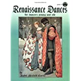 Renaissance Dances: For Dancers Young and Old ~ Isabel McNeill Carley