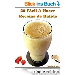 25 F�cil A Hacer Recetas de Batido (Spanish Edition)
