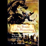 My Bonny Light Horseman: Bloody Jack #6 (       UNABRIDGED) by L. A. Meyer Narrated by Katherine Kellgren