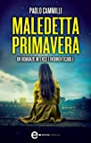 Maledetta primavera (eNewton Narrativa) (Italian Edition)