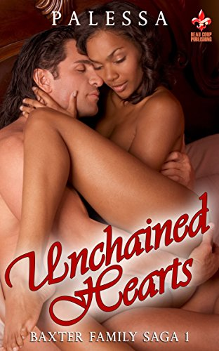 free kindle book Unchained Hearts (Baxter Family Saga Book 1)
