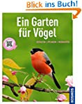 Ein Garten f�r V�gel (Mein Garten): G...
