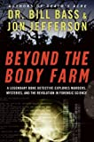 img - for Beyond the Body Farm: A Legendary Bone Detective Explores Murders, Mysteries, and the Revolution in Forensic Science [Hardcover] book / textbook / text book