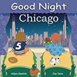 img - for Good Night Chicago (Good Night Our World) book / textbook / text book