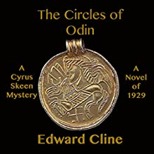 The Circles of Odin: A Detective Novel of 1929: The Cyrus Skeen Mysteries (       UNABRIDGED) by Edward Cline Narrated by Gregg Rizzo