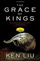 The Grace of Kings (The Dandelion Dynasty)…