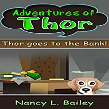 Thor Goes to the Bank!: Adventures of Thor | Livre audio Auteur(s) : Nancy L. Bailey Narrateur(s) : Crystal Henry