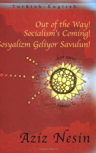 Out of the Way! Socialism's Coming! (Turkish - English Short Stories series), by Aziz Nesin