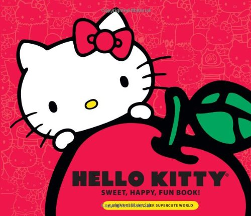 Hello Kitty Sweet, Happy, Fun Book!: A Sneak Peek Into Her Supercute World