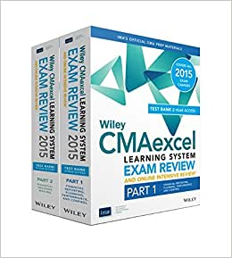 Wiley CMAexcel Learning System Exam Review And Online Intensive Review 2015 + Test Bank: Complete Set (Wiley CMA Learning System)