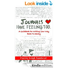 Journals Have Feelings Too: A Guidebook for Writing Your Way Back to Sanity