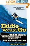 Eddie Would Go: The Story of Eddie Ai...