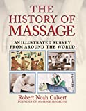 img - for The History of Massage: An Illustrated Survey from around the World book / textbook / text book