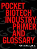 Pocket Biotechnology Industry Primer and Glossary