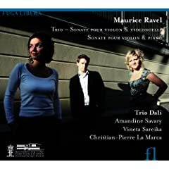 Ravel: Trio, Sonate pour violon et violoncelle &amp; Sonate pour violon et piano