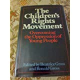 The Children's rights movement: Overcoming the oppression of young people