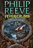 Philip Reeve Fever Crumb (Mortal Engines Quartet)