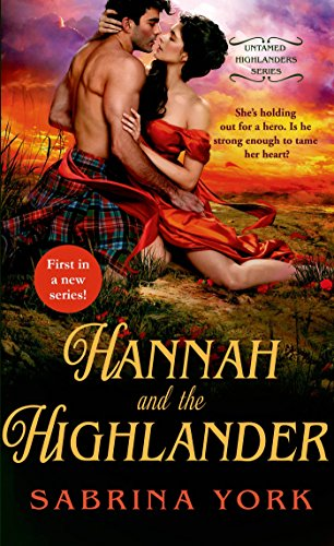 First in a brand-new series from NY Times bestselling author Sabrina York about the bold, brawny men of the Highlands-and the lovely lasses who bring them to their knees…  Hannah And The Highlander