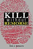 img - for Kill Without Remorse by Dale Schwartz (2001-05-25) book / textbook / text book