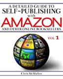 A   Detailed Guide to Self-Publishing with Amazon and Other Online Booksellers: How to Print-On-Demand with Createspace & Make eBooks for Kindle & Oth