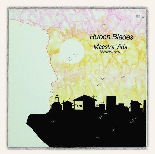 Ruben Blades - Maestra Vida: Primera Parte - Zortam Music
