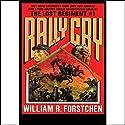 Rally Cry Hörbuch von William R. Forstchen Gesprochen von: Patrick Lawlor