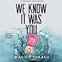 We Know It Was You Audiobook by Maggie Thrash Narrated by Stephanie Cannon