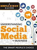 img - for Understanding Social Media Marketing For Business: A Simple Simon Guide on Marketing With Twitter, Facebook, Instagram, Linkedin and other Social media platforms. book / textbook / text book