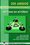 img - for 225 Juegos Para El Entrenamiento Integrado Del Pase En El Futbol (Spanish Edition) book / textbook / text book