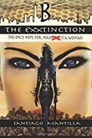 B The EXXtinction: The Only Hope for Man is a Woman (Volume 1)