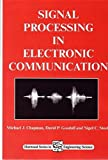 Michael Chapman Signal Processing in Electronic Communications: For Engineers and Mathematicians (Horwood Series in Mathematics & Engineering Science) (Woodhead Publishing Series in Electronic and Optical Materials)