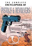 img - for The Complete Encyclopedia of Pistols & Revolvers book / textbook / text book