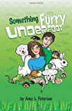 img - for Something Furry Underfoot book / textbook / text book