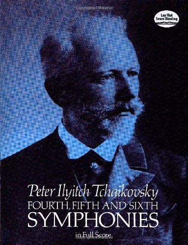 Tchaikovsky: Fourth, Fifth and Sixth Symphonies (Full Score) (Dover Music Scores)